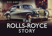 The Rolls-Royce Story by Reg Abbiss (Hardback, 2012)