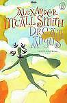 McCall Smith, Alexander Dream Angus (Isis General Fiction) Very Good Book
