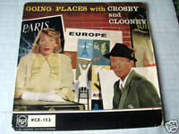 """BING CROSBY & ROSEMARY CLOONEY  ep 7"""" record GOING PLACES"""
