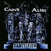 Cain's Alibi - Sanctified  (CD, Mar-2001, Nightmare Records) METAL