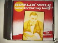 HOWLIN WOLF HOWLIN FOR MY BABY SUN RECORDINGS CD 4872