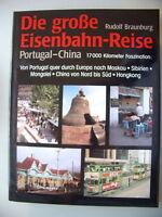 Die große Eisenbahn-Reise Portugal China 17000 km 1992