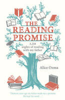 The Reading Promise: 3,218 Nights of Reading with My Father by Alice Ozma...