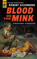 Blood on the Mink, Silverberg, Robert, Excellent Book