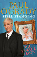 Still Standing: The Savage Years, O'Grady, Paul   Hardcover Book   Good   978059