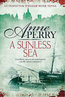 Perry, Anne, A Sunless Sea (William Monk Mystery, Book 18): A gripping journey i