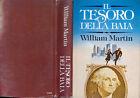 """WILLIAM MARTIN """" IL TESORO DELLA BAIA """""""