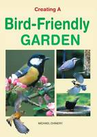 Creating a Bird-Friendly Garden, Michael Chinery | Hardcover Book | Good | 97818