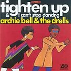 Archie Bell & The Drells ** TIGHTEN UP / I CAN'T STOP DANCING ** CD