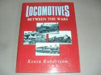 LOCOMOTIVES BETWEEN THE WARS BY KEVIN ROBERTSON. H/B MINT CONDITION