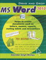 Drag & Drop MS Word 2010 by Minhas, Davinder Singh ( Author ) ON Oct-06-2011, Pa