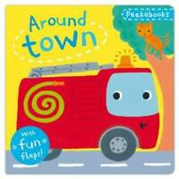 Peekabooks: Around Town: A lift-the-flap board book,  | Board book Book | Good |