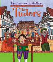 The Gruesome Truth About: The Tudors, Buckingham, Matt | Paperback Book | Good |