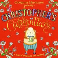 Christopher's Caterpillars, Charlotte Middleton   Hardcover Book   Good   978019