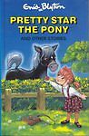Pretty-Star the Pony and Other Stories (Enid Blyton's Popular Rewards Series 3),