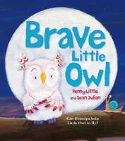 (Good)-Brave Little Owl (Paperback)-Little, Penny-1849415110