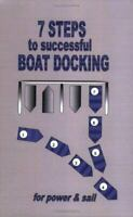 7 Steps to Successful Boat Docking - Second Edition (Paperback or Softback)