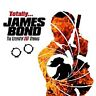 Totally... James Bond - the Essential 007 Themes, Music