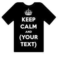 KEEP CALM AND- YOUR CUSTOM PERSONALISED DESIGN TEXT -ON A T-SHIRT - LADIES