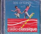 RADIO CLASSIQUE : LES ENFANTS /VOL.2 - COMPILATION (CD)