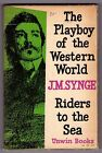 J.M. Synge - THE PLAYBOY OF THE WESTERN WORLD AND RIDERS TO THE SEA - 1962