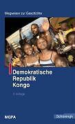 Chiari, Bernhard - Demokratische Republik Kongo. Wegweiser zur Geschichte