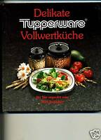 Tupperware-Kochbuch-Delikate Vollwertküche-Max Inzinger