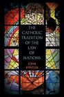The Catholic Tradition of the Law of Nations by John Eppstein (2012, Paperback)