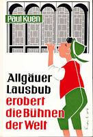 Allgäuer Lausbub erobert die Bühnen der Welt von Paul Kuen 1976