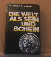 Werner Freytag  Die Welt als Sein und Schein
