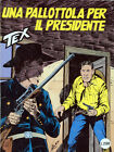 """""""TEX GIGANTE : UNA PALLOTTOLA PER IL PRESIDENTE """" N°394 /AGO 1993 S. BONELLI"""