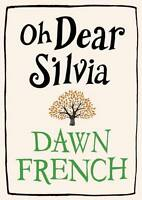 Oh Dear Silvia by Dawn French (Paperback, 2012)