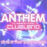 Anthem Classics from Clubland (2 X CD ' Various Artists)