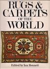 RUGS & CARPETS of the WORLD Edited Bennett 1981 Hc ORIENTAL AFRICAN ...HUGE