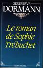 Livre le roman de Sophie Trébuchet Geneviève Dormann