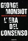 MONBIOT G. ERA DEL CONSENSO ED.LONGANESI & C. 2004