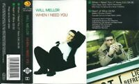 WILL MELLOR - WHEN I NEED YOU - CASSETTE TAPE SINGLE