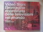 PAJE/BRANZAGLIA - VIDEO SIGN: IMMAGINE COORDINATA DELLE TELEVISIONI NEL MONDO