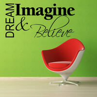 **DREAM IMAGINE & BELIEVE - Wall Quote Sticker / Decal