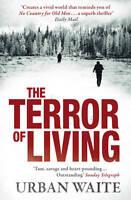 The Terror of Living, Urban Waite, Paperback, New