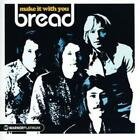 Bread - Make It with You (The Platinum Collection, 2005)