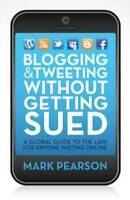 Blogging and Tweeting without Getting Sued 'A global guide to the law for anyone