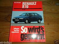 Reparaturanleitung Renault R19 ab 11/88 incl. Schaltpläne  So wird´s gemacht