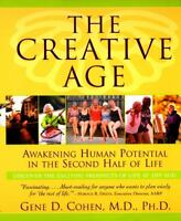 Creative Age : Awakening Human Potential in the Second Half of Life by Gene...