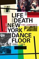 Life and Death on the New York Dance Floor, 1980-1983 (Paperback or Softback)