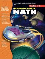 The Complete Book of Math, Grades 5-6 by Carson-Dellosa Publishing
