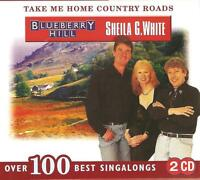 TAKE ME HOME COUNTRY ROADS - BLUEBERRY HILL - SHEILA G. WHITE 2 CD BOX SET