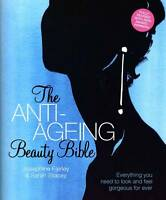 The Anti-Ageing Beauty Bible: Everything You Need To Look and Feel Gorgeous Fore