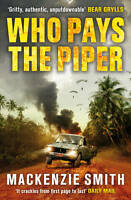 Who Pays The Piper, Smith, Mackenzie   Paperback Book   Good   9780099576761