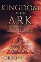 Kingdom of the Ark: That Startling Story of How t... by Evans, Lorraine Hardback
